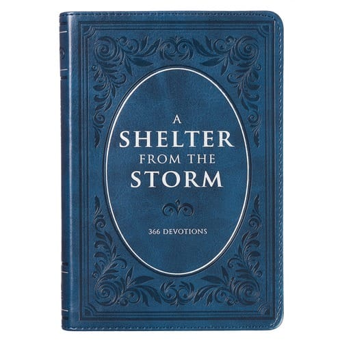 A Shelter From the Storm - 366 Devotionals