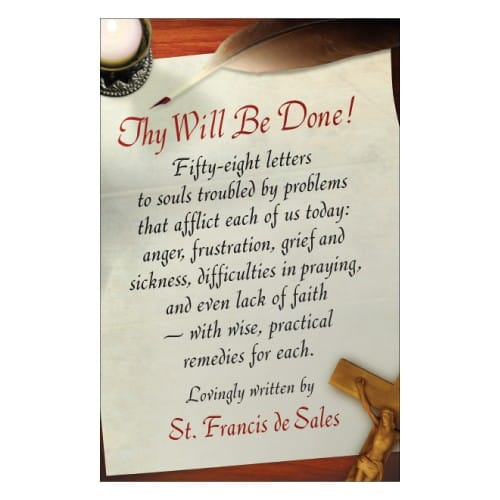 Thy Will Be Done! (Letters of St. Francis de Sales)