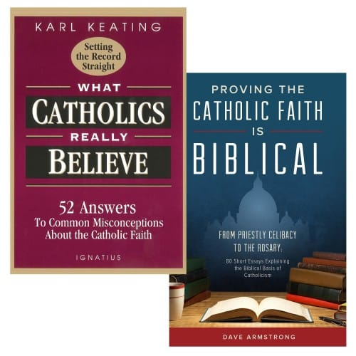 What Catholics Really Believe & Proving the Catholic Faith is Biblical (2 Book Set)