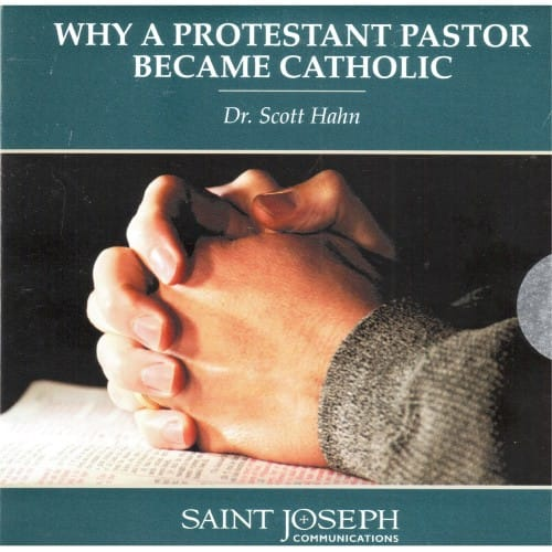 Why a Protestant Pastor Became Catholic (CD)