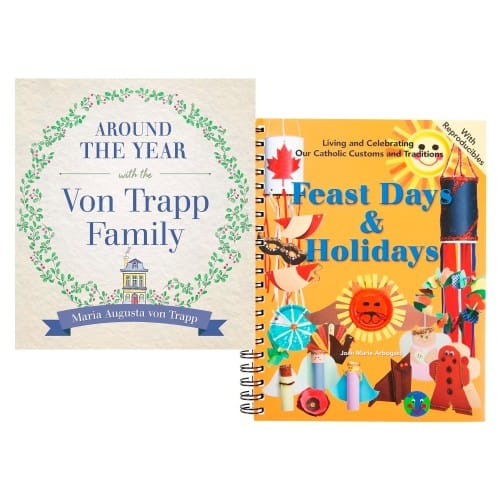Around the Year With The Von Trapp Family and Feast Days & Holidays: Living and Celebrating Our Catholic Customs and Traditions