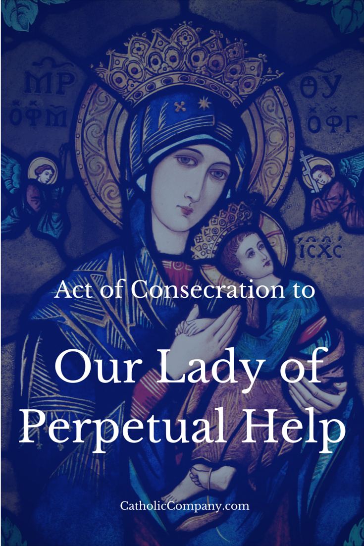 Act of Consecration to Our Lady of Perpetual Help