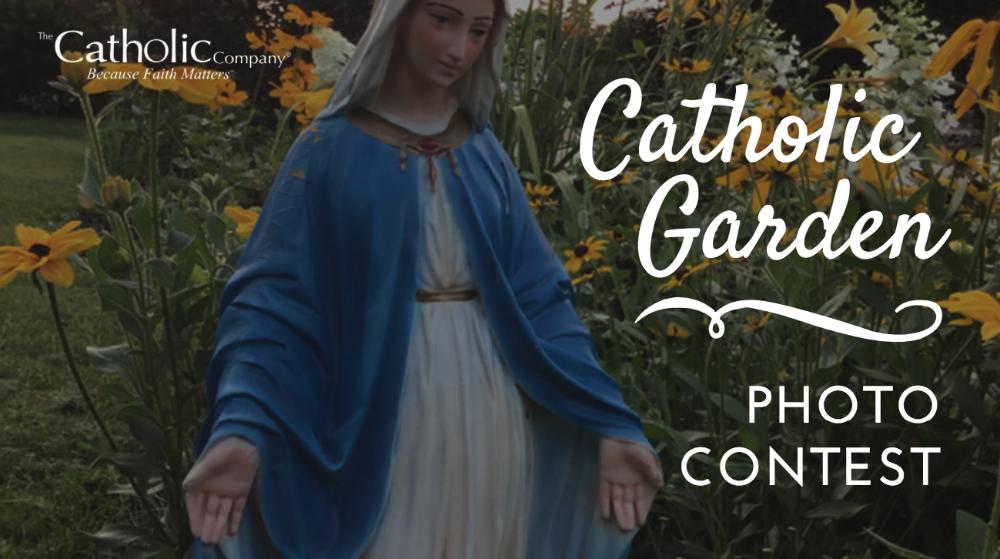 Catholic Garden Photo Contest by The Catholic Company