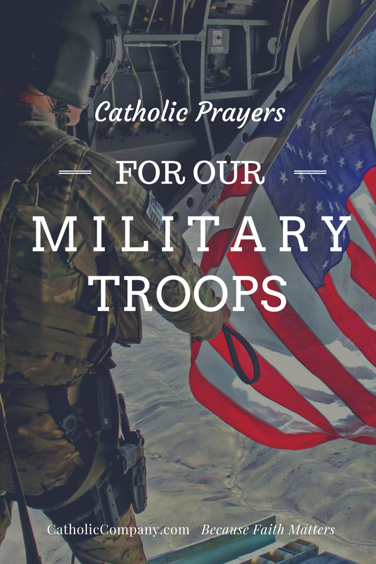 Catholic Prayers for our Military Troops