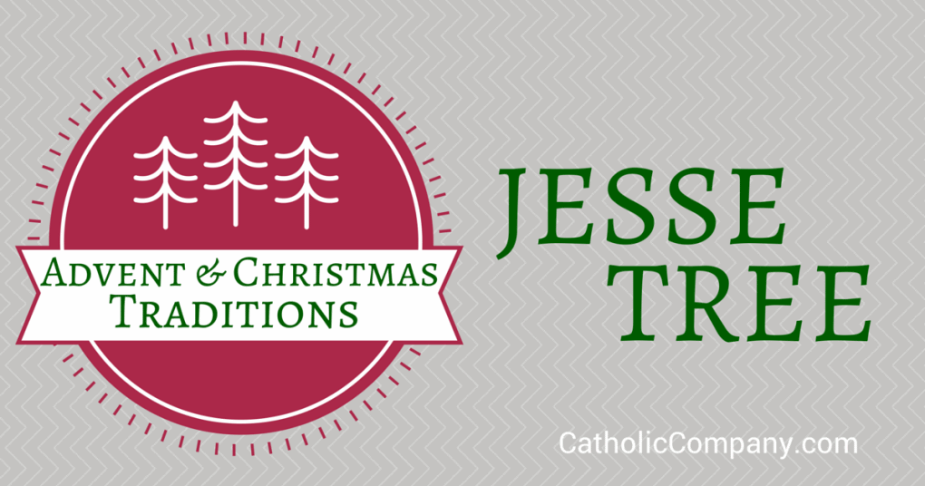 Advent & Christmas Traditions: The Jesse Tree