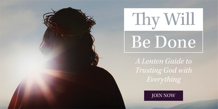 Thy Will Be Done - Lent
