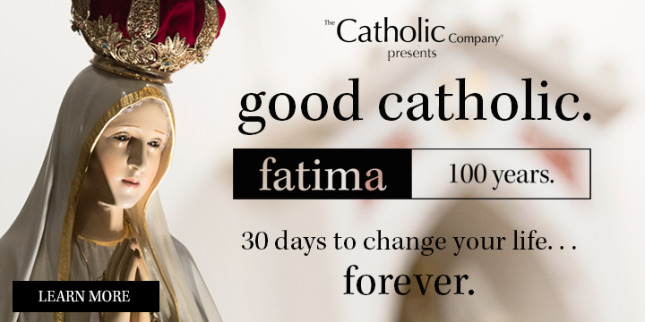 Good Catholic. Fatima: 100 Years