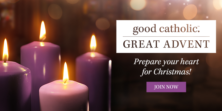 Good Catholic Great Advent