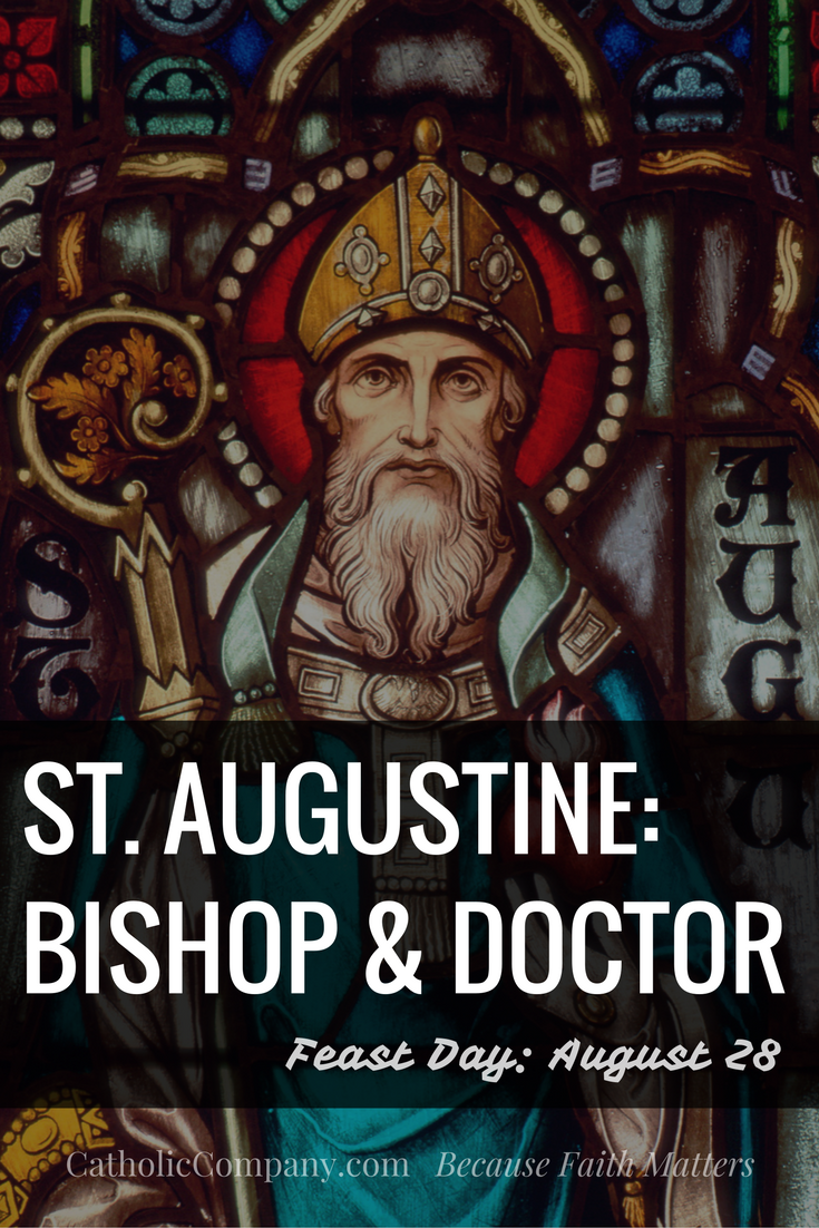 St. Augustine of Hippo, holy bishop and genius Doctor of the Church.
