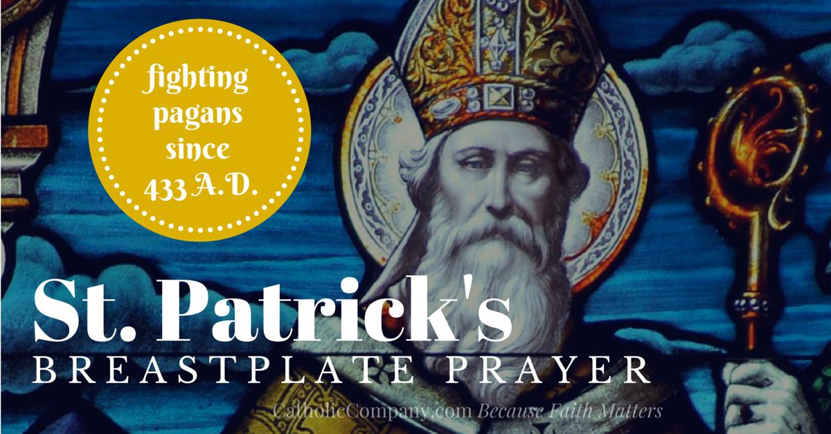 Breastplate Prayer of St. Patrick