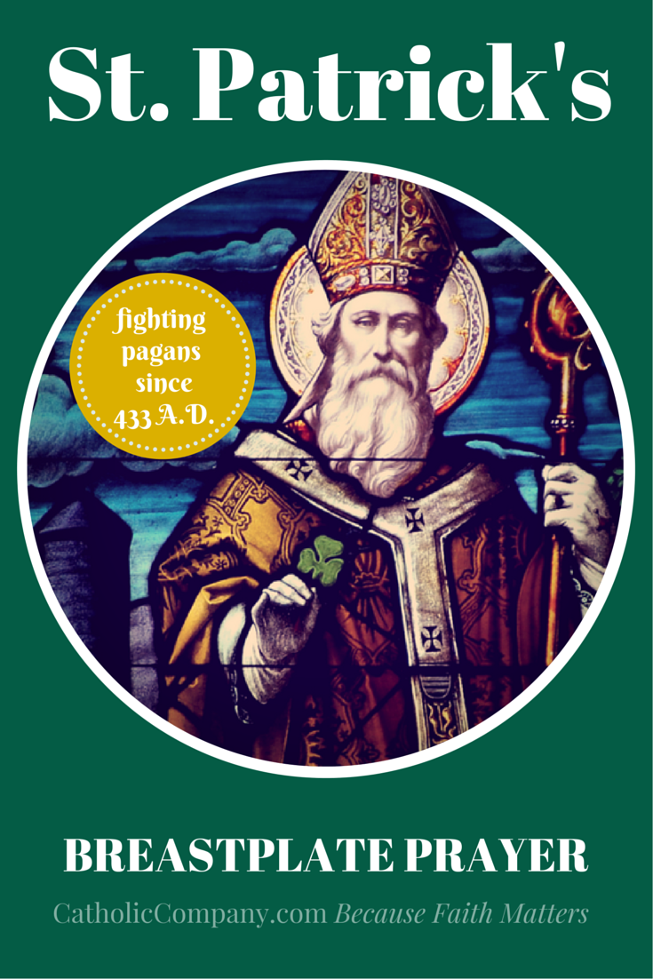 The famous Breastplate Prayer of St. Patrick of Ireland