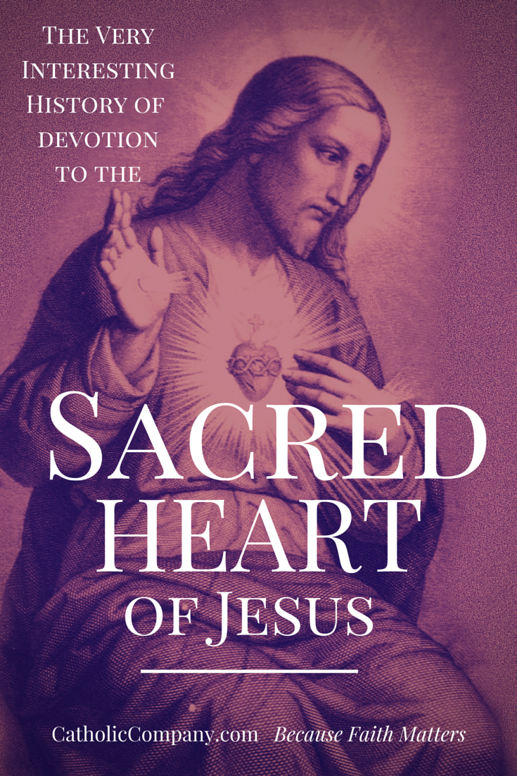The Very Interesting History of Devotion to the Sacred Heart of Jesus - what you didn't know - Part 2