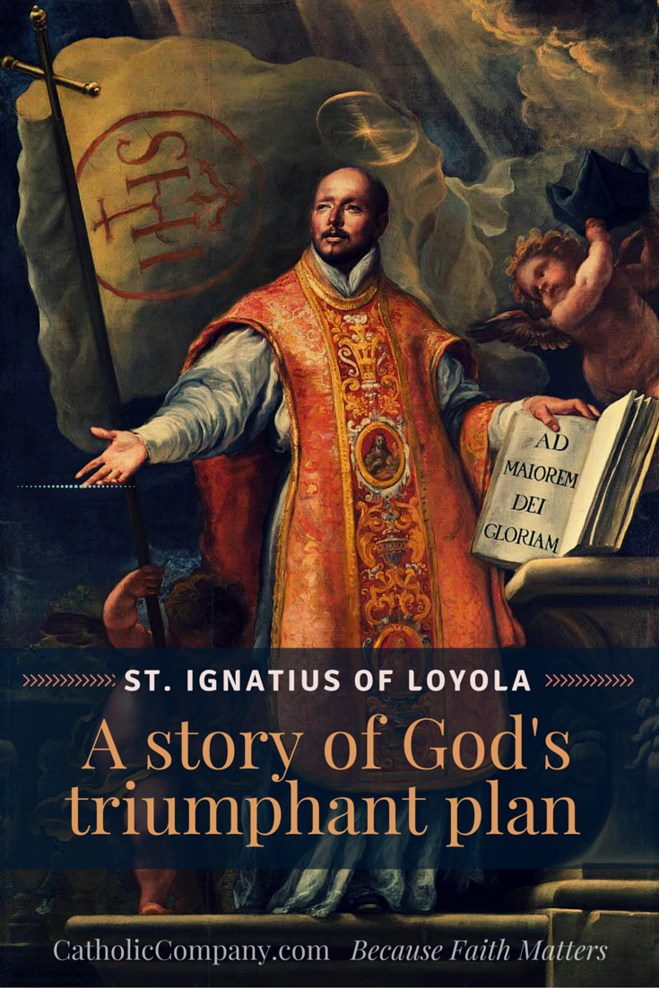 St. Ignatius of Loyola lived a life that reminds me of one of life's great lessons: God's plans for you are greater than your plans for you.