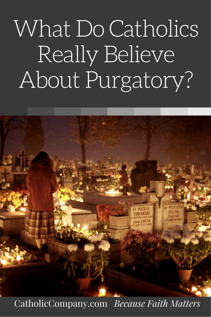 What do Catholics believe about Purgatory?
