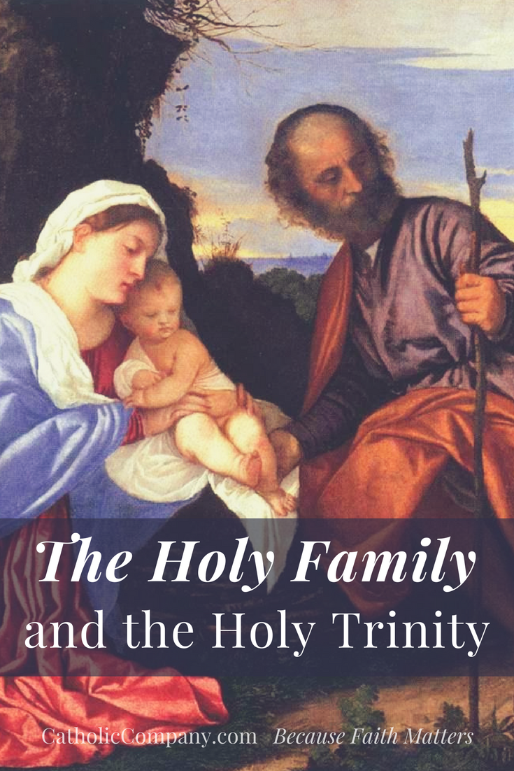 The Holy Family, the Holy Trinity, and You | GetFed | The