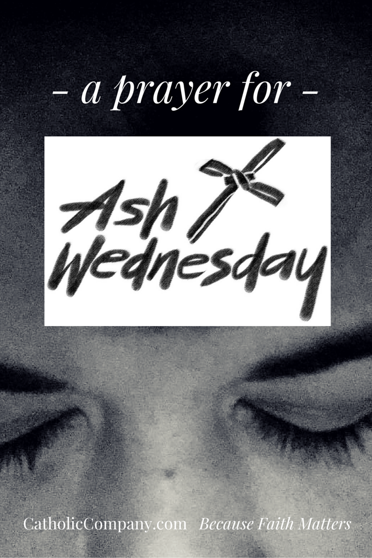 An Ash Wednesday Prayer: A New Kind of Fasting & Feasting for Lent