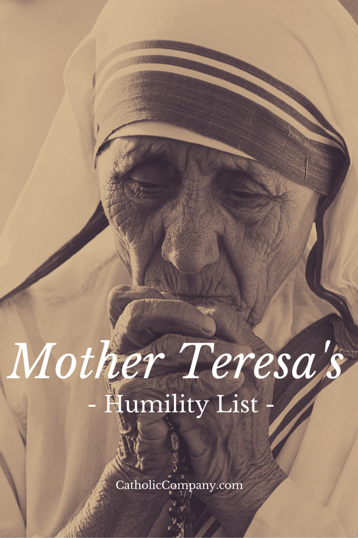 Mother Teresa's Humility List: 15 ways to practice a life of deeper humility.