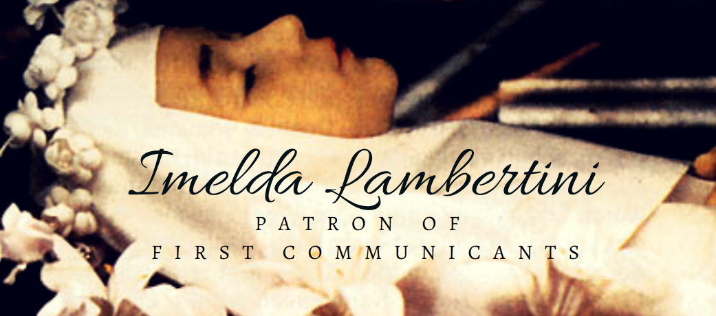 The story Blessed Imelda, one of the Church's Incorruptibles