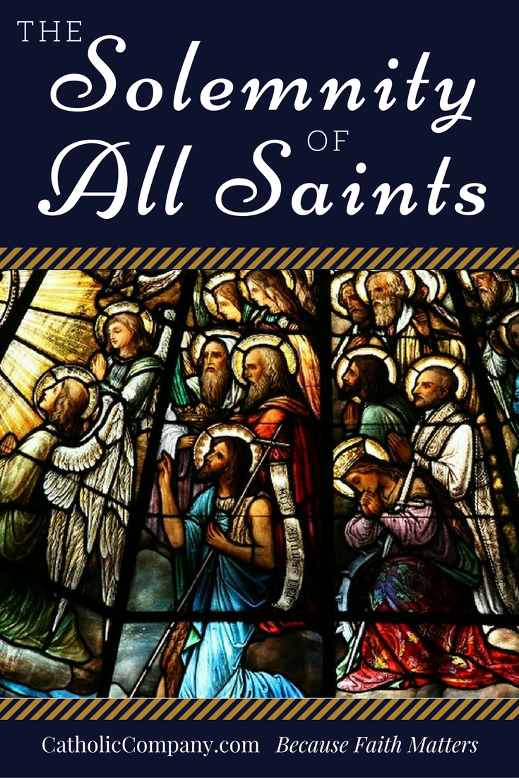 The Church Triumphant! November 1, The Solemnity of All Saints