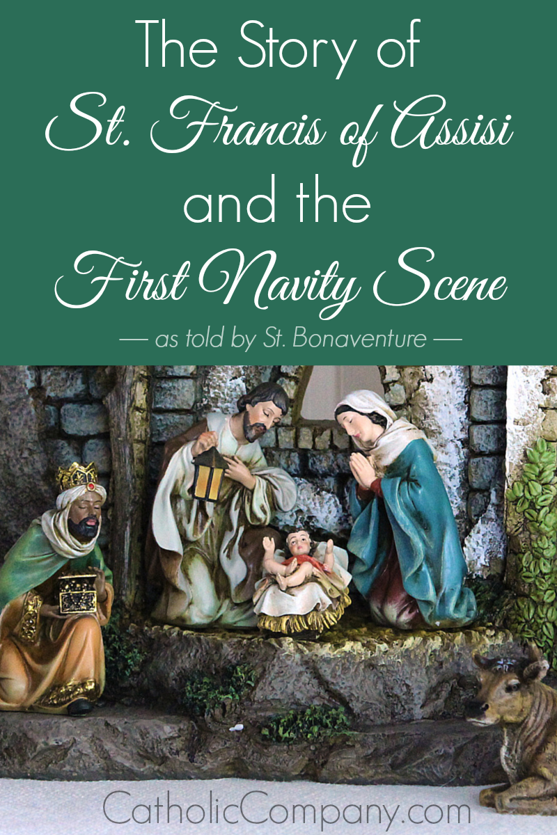 The Story of St. Francis of Assisi and the First Navity Scene, as told by St. Bonaventure