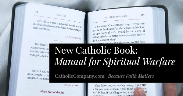 Fight the Good Fight with the Manual for Spiritual Warfare