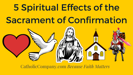5 Effects of the Sacrament of Confirmation