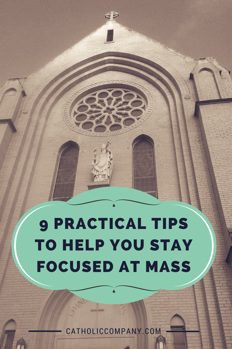 9 Practical Tips to Stay Focused at Mass