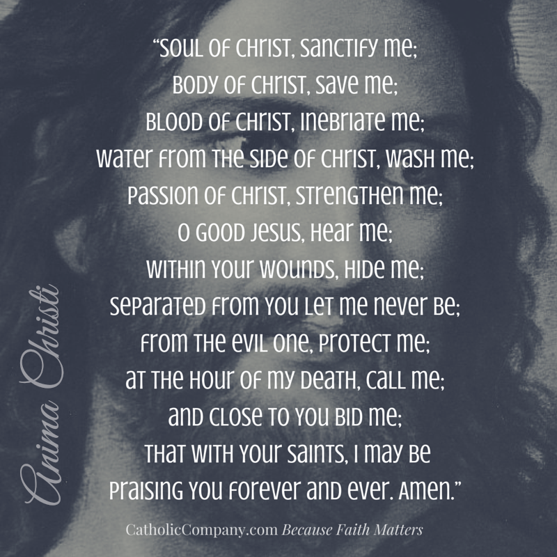 Anima Christi Prayer - pray slowly before or after receiving Holy Communion