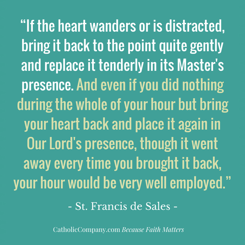 St. Francis de Sales quote on calling back a wandering heart
