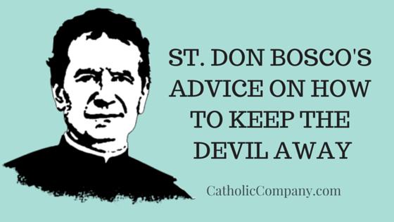 St. Don Bosco's advice
