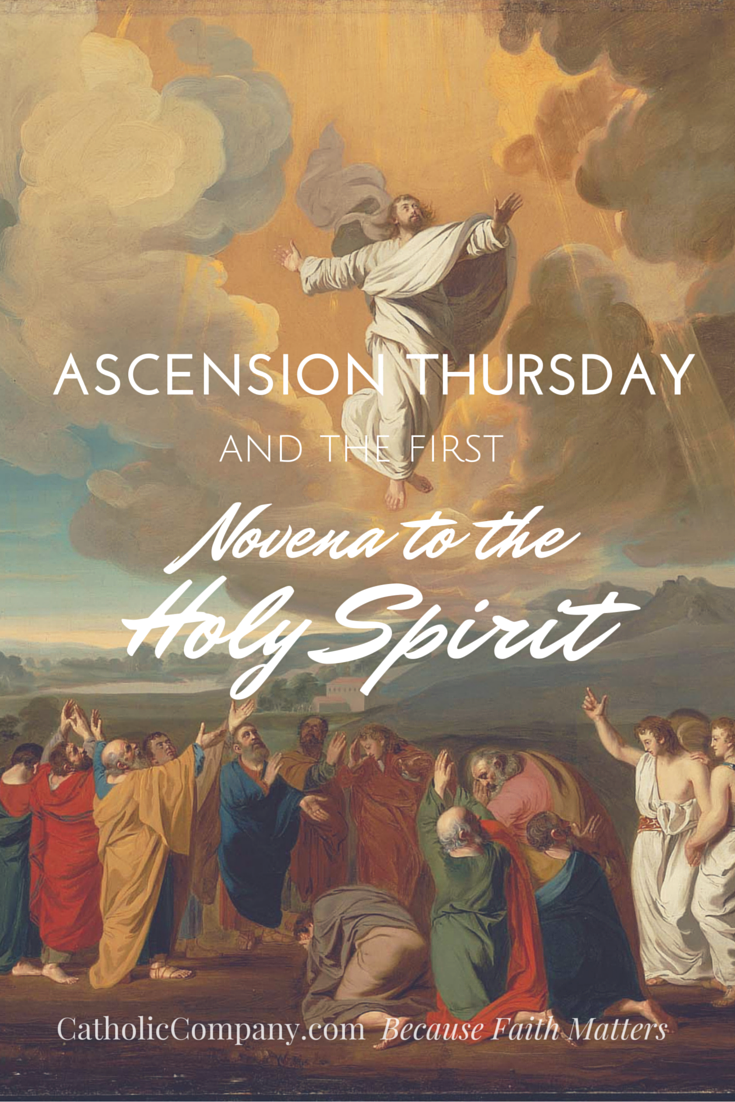 The Feast of the Ascension of Jesus into Heaven and the Church's First Novena to the Holy Spirit