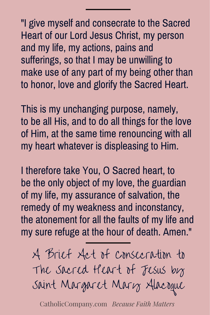 A Brief Act of Consecration to The Sacred Heart of Jesus by Saint Margaret Mary Alacoque
