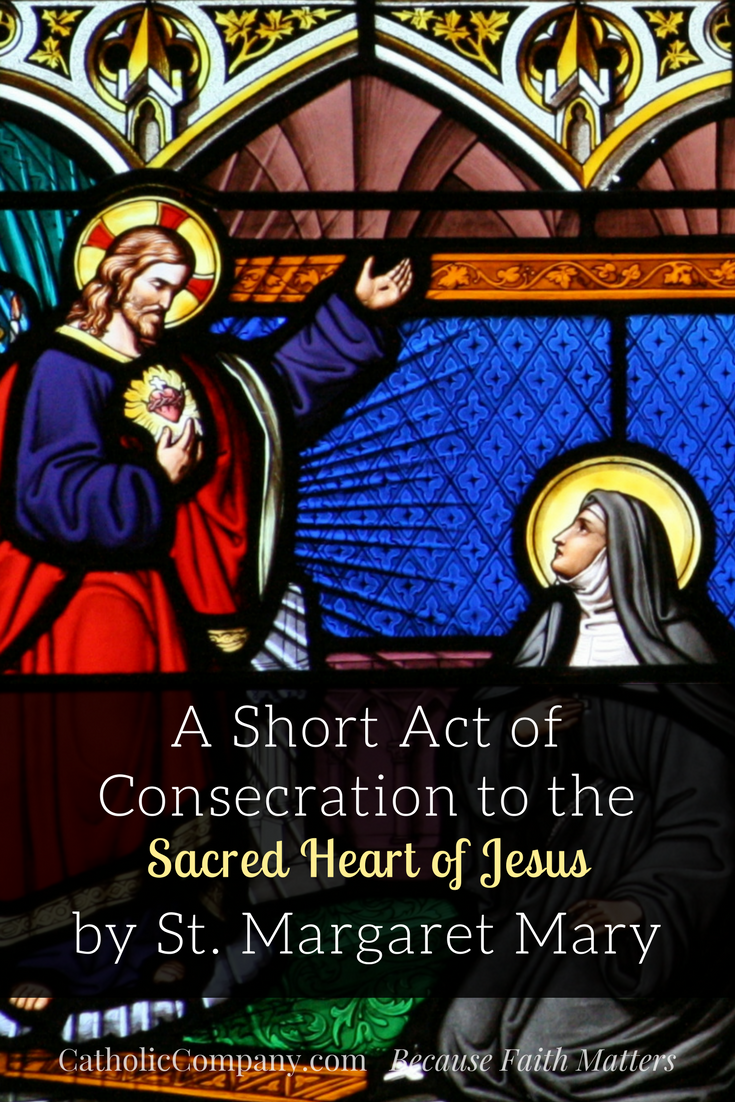 Act of Consecration Prayer to the Sacred Heart by St. Margaret Mary Alacoque