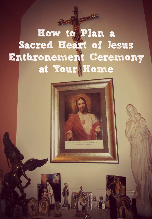 How to Plan a Home Enthronment to the Sacred Heart of Jesus