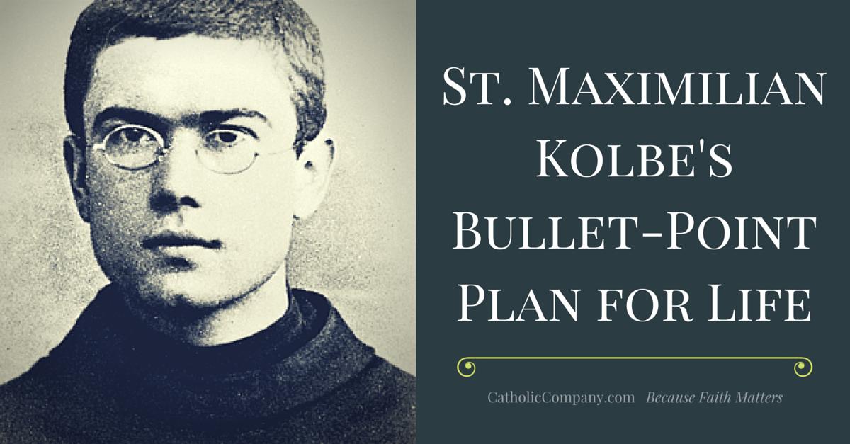 St. Maximilian Kolbe's Bullet-Point Plan
