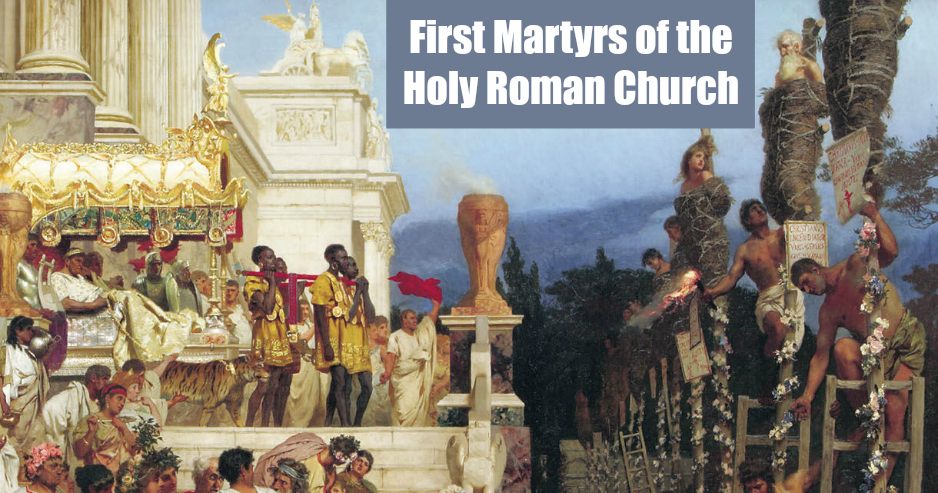 The Story of the First Martyrs of the Church at Rome