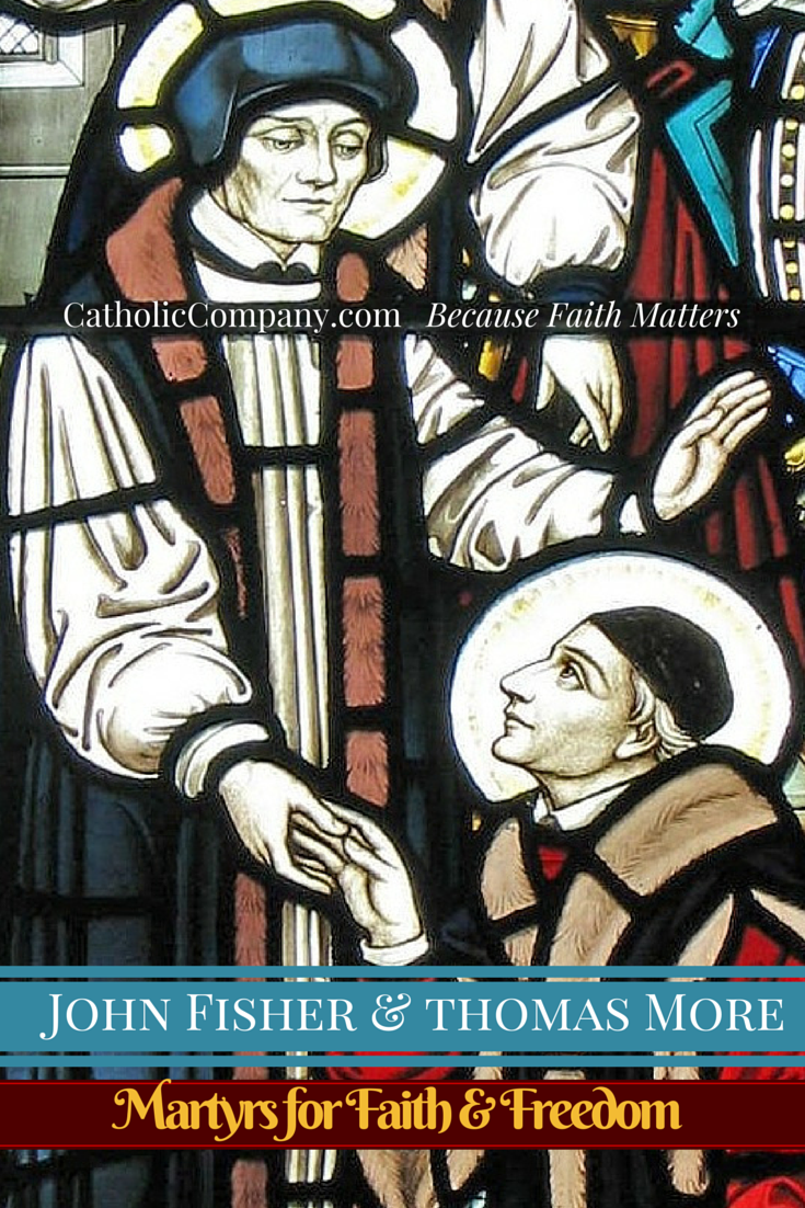 The story of St. Thomas More & St. John Fisher - England's most glorious saints and martyrs