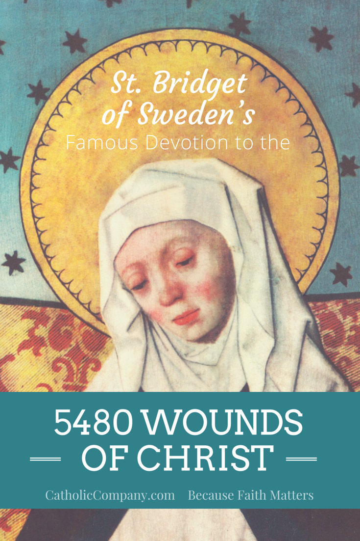 St. Bridget of Sweden and her Famous Devotion to the 5480 Wounds of Christ