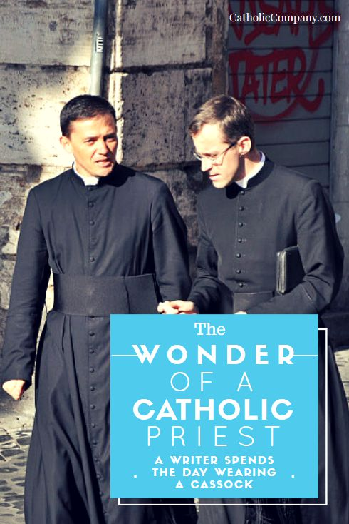 The Wonder of a Catholic Priest A Writer Spends the Day Wearing a Roman Cassock