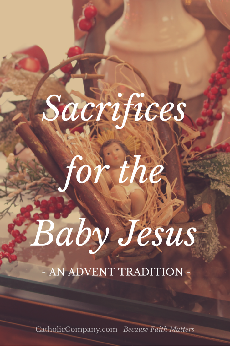 How to use a Baby Jesus Creche and straw to visualize the effect of making small sacrifices during Advent.