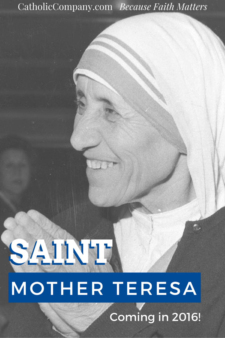 Her second miracle has been approved by Pope Francis, and Blessed Mother Teresa will be canonized in 2016.