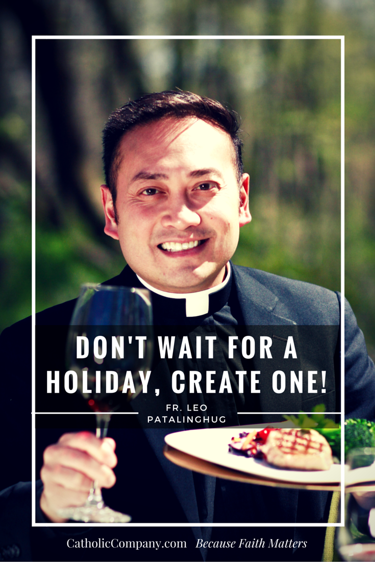 Why Should Families Celebrate Feast Days? Fr. Leo Patalinghug Answers