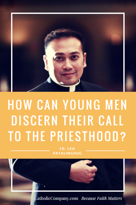 VIDEO: interview with Fr. Leo Patalingug. How did you discern your call to the priesthood, and what advice would you give to others doing the same?
