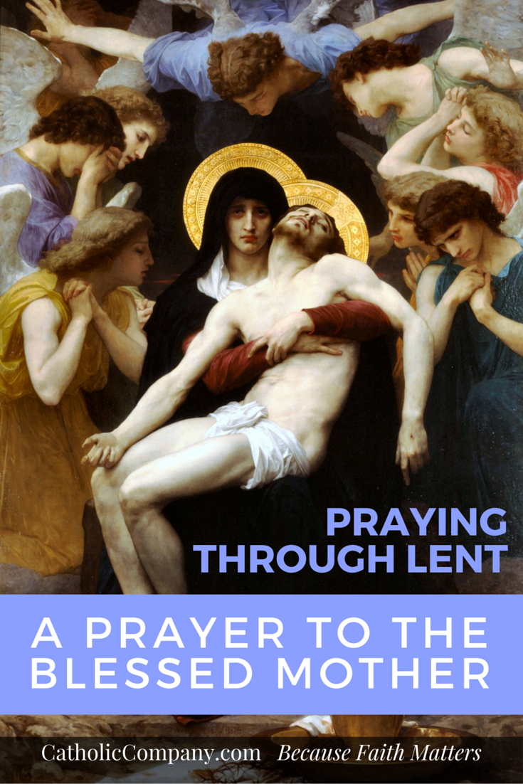 During Lent it is good for us to meditate on the Virgin Mary's title of Our Lady of Sorrows, beautifully recounted in this prayer.