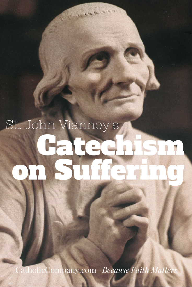 What Saint John Vianney Taught About the Value of Suffering