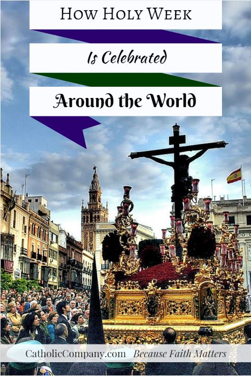 Celebrating Holy Week in Countries Around the World