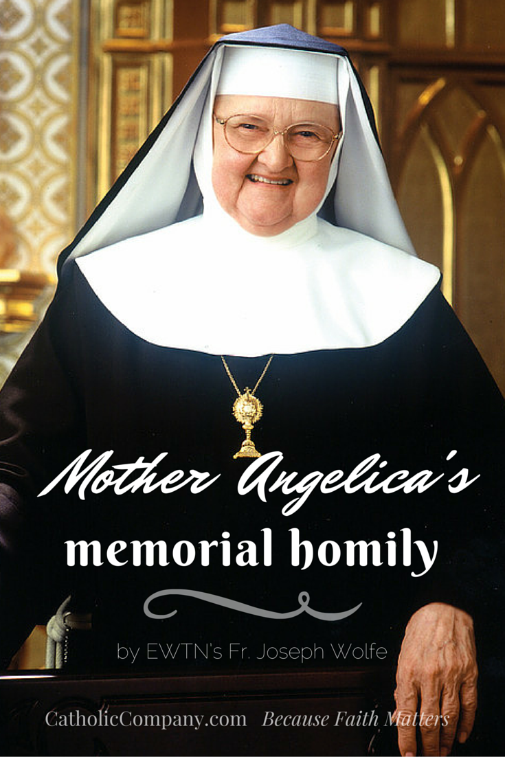 Must-listen memorial homily for Mother Angelica, two days after her death on Easter Sunday 2016.