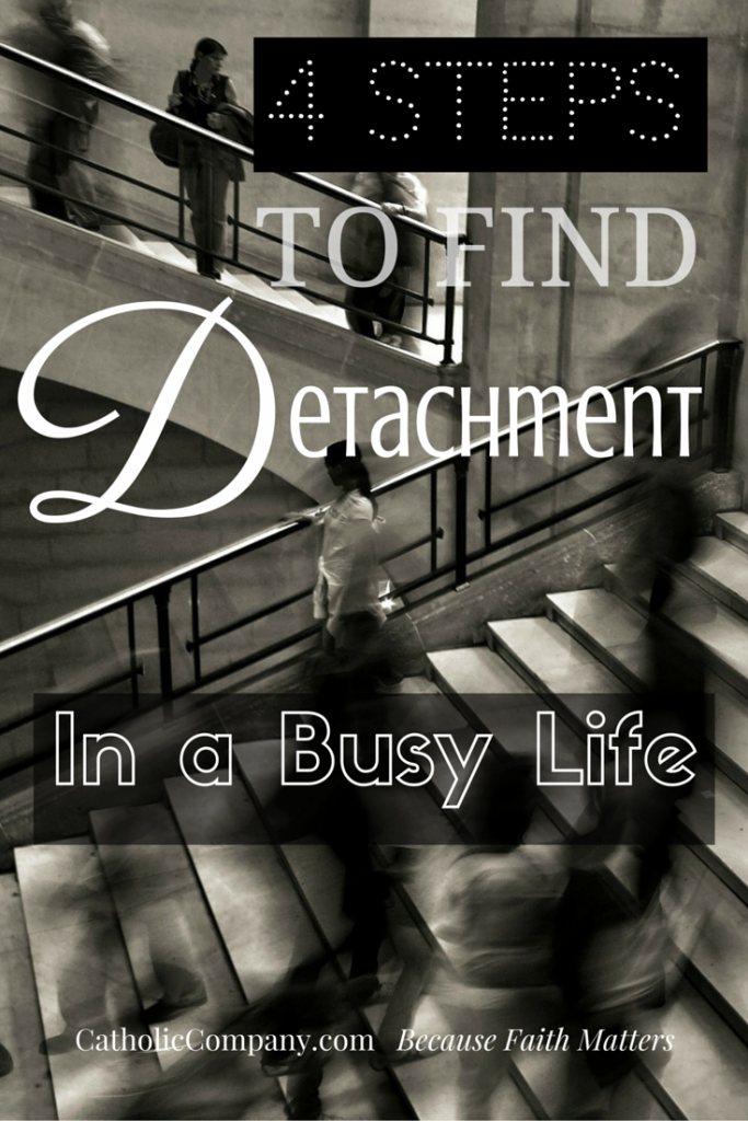 How to practice a bit of detachment amidst your busy life