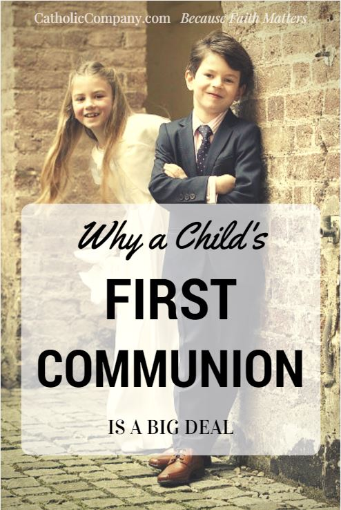 Yes, Your Child's First Holy Communions IS a big deal!