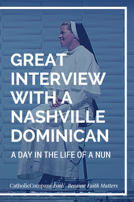 Inspirational interview with a Nashville Dominican on the life of a Catholic nun.